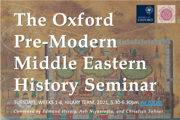 The Oxford Pre-Modern Middle Eastern History Seminar